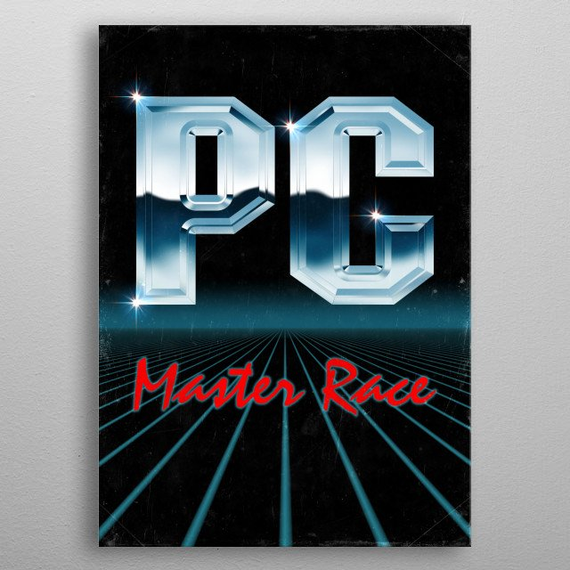 PC 80s - Cyberpunk and new retrowave influenced poster design. Featuring the PC master race internet meme related to video games, and the riv... metal poster