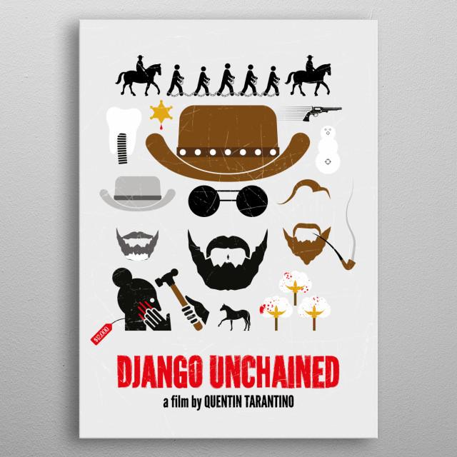 'Django Unchained' alt. movie poster.  metal poster