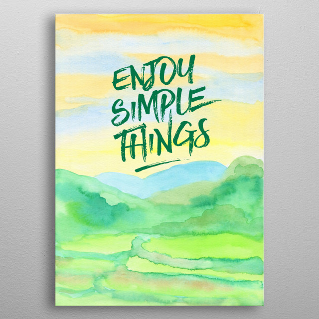 """Enjoy Simple Things Rice Paddies Watercolor Painting - Watercolor painting of rice paddies and forest beneath yellow and blue sunrise sky. I hand-painted this piece using transparent watercolor on paper, then digitally added the quote """"Enjoy Simple Things"""" in brushstroke-like font. Please contact me if you'd like a different line or text so that I can upload one with your favorite inspirational saying or motivational quote. metal poster"""