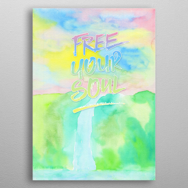 """Free Your Soul Watercolor Colorful Spring Waterfall Painting - Colorful waterfall painting with gradation for a soft Spring or Early Summer feel. I hand-painted this piece using transparent watercolor on paper, then digitally added the quote """"Free Your Soul"""" in brushstroke-like font. Please contact me if you'd like a different line or text so that I can upload one with your favorite inspirational saying or motivational quote. metal poster"""