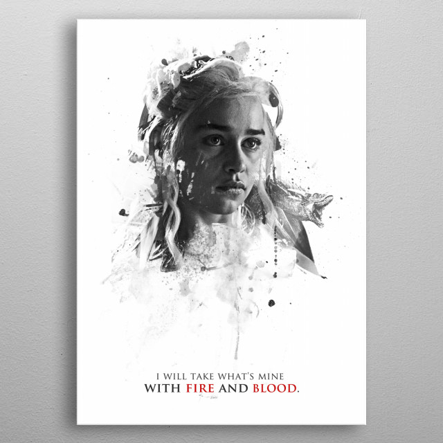 I will take what's mine with fire and blood. metal poster