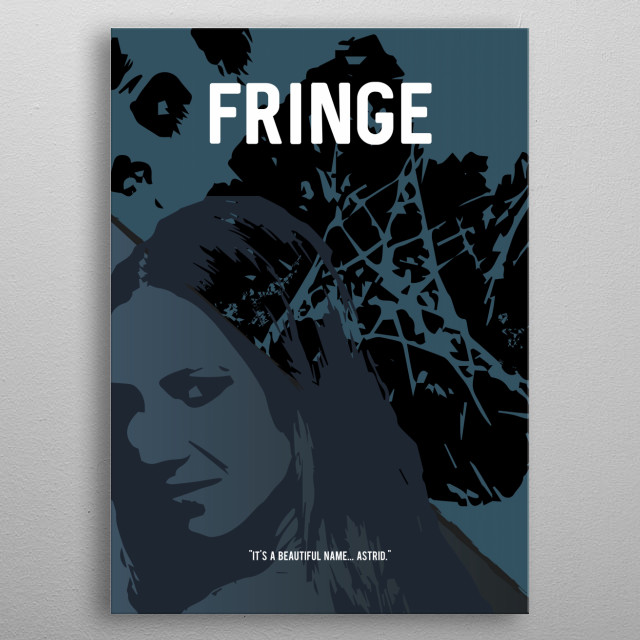 A minimalistic poster for the TV show Fringe. Enjoy! metal poster