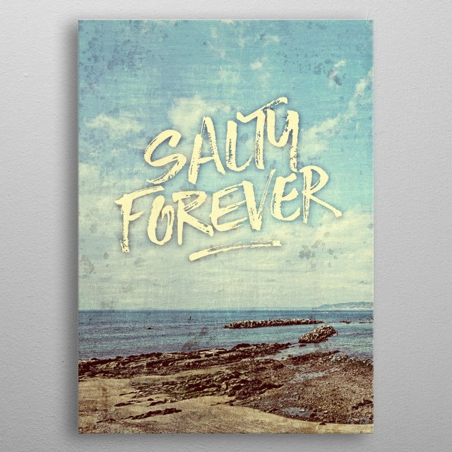 """Salty Forever Vintage Sea Ocean Sky Water Quote - I took this photo of a view of the ocean at Yokosuka City, Kanagawa Prefecture, Japan and added grungy textures for a vintage look. I also put in the quote """"Salty Forever"""" in brushstroke font. For all who love the sea.  metal poster"""