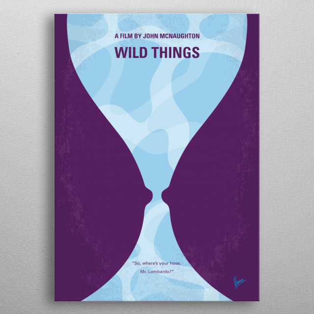 No630 My Wild Things minimal movie poster  A police detective uncovers a conspiracy behind a case involving a high-school guidance counselor when accusations of rape are made against him by two female students. Director: John McNaughton Stars: Kevin Bacon, Matt Dillon, Neve Campbell, Denise Richards, metal poster