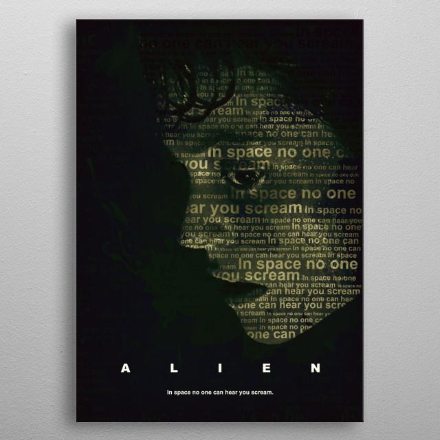 Alien inspired typography film poster. metal poster