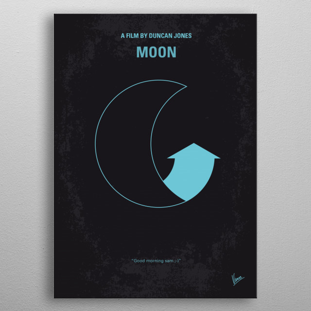 No053 My Moon 2009 minimal movie poster  Astronaut Sam Bell has a quintessentially personal encounter toward the end of his three-year stint ... metal poster
