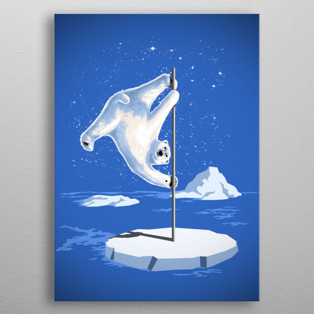 NORTH POLE DANCER - Pole Dancing Polar bear at North Pole.. metal poster