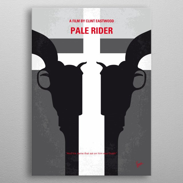 No640 My Pale Rider minimal movie poster A mysterious preacher protects a humble prospector village from a greedy mining company trying to encroach on their land. Director: Clint Eastwood Stars: Clint Eastwood, Michael Moriarty, Carrie Snodgress metal poster