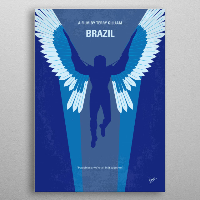 No643 My Brazil minimal movie poster  A bureaucrat in a retro-future world tries to correct an administrative error and himself becomes an enemy of the state. Director: Terry Gilliam Stars: Jonathan Pryce, Kim Greist, Robert De Niro  metal poster