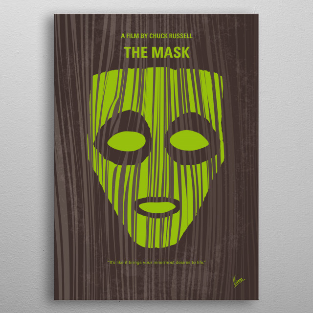 -- No647 My The Mask minimal movie poster  Bank clerk Stanley Ipkiss is transformed into a manic superhero when he wears a mysterious mask. Director: Chuck Russell (as Charles Russell) Stars: Jim Carrey, Cameron Diaz, Peter Riegert metal poster