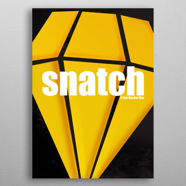 Snatch.  Minimal Movie Poster - A Guy Ritchie Film. metal poster