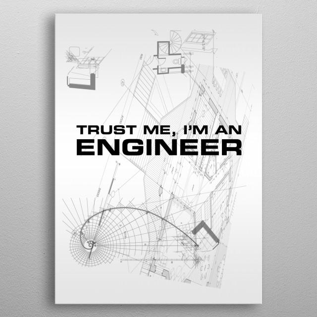 Trust me I'm an Engineer plan metal poster