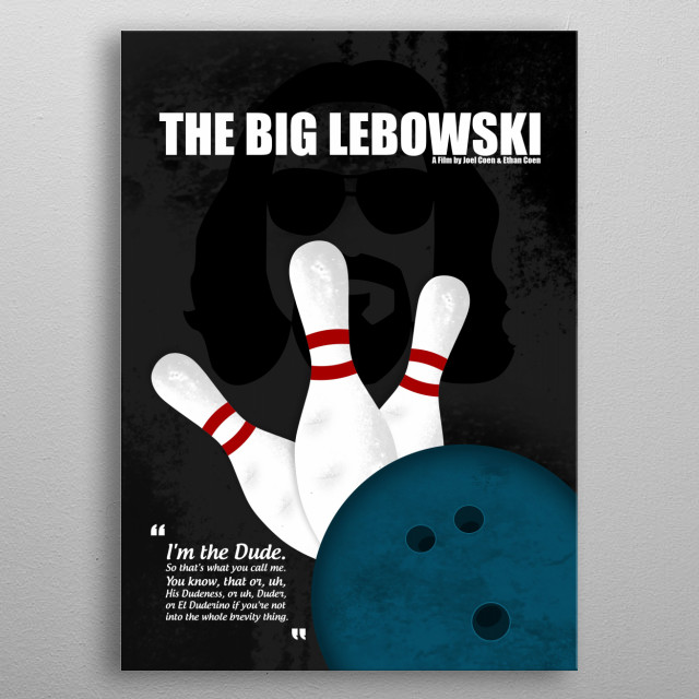 The Big Lebowski - Minimal Movie Poster. A Film by Joel Coen and Ethan Coen. metal poster