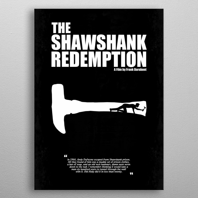 The Shawshank Redemption - A Minimal Movie Poster. A Film by Frank Darabont. metal poster