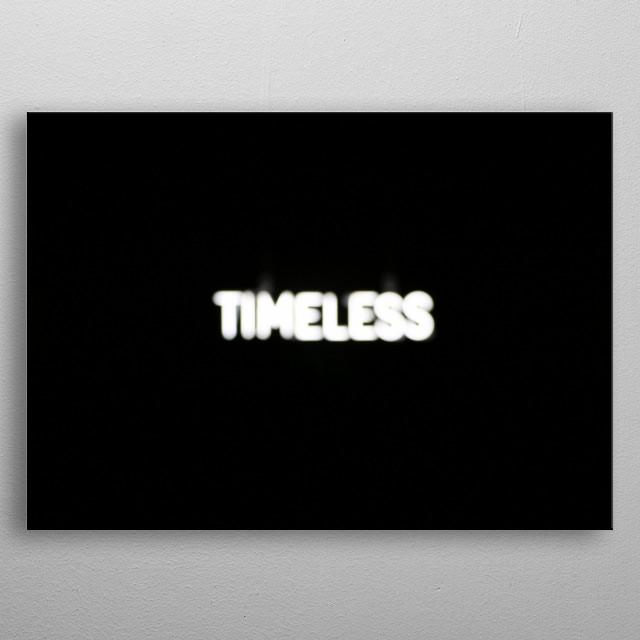 TIMELESS metal poster