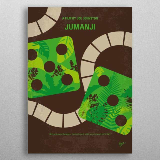 No653 My Jumanji minimal movie poster When two kids find and play a magical board game, they release a man trapped for decades in it and a host of dangers that can only be stopped by finishing the game. metal poster