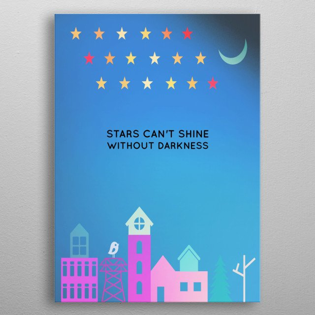 """Stars can't shine without darkness! metal poster"