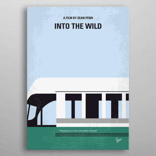 No677 My Into the Wild minimal movie poster  After graduating from Emory University, top student and athlete Christopher McCandless abandons ... metal poster