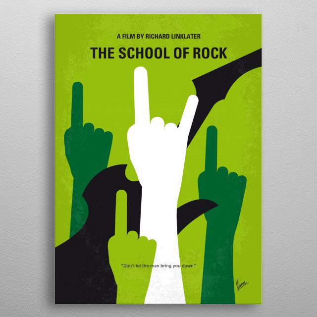 No668 My The School of Rock minimal movie poster  After being kicked out of a rock band, Dewey Finn becomes a substitute teacher of a strict ... metal poster