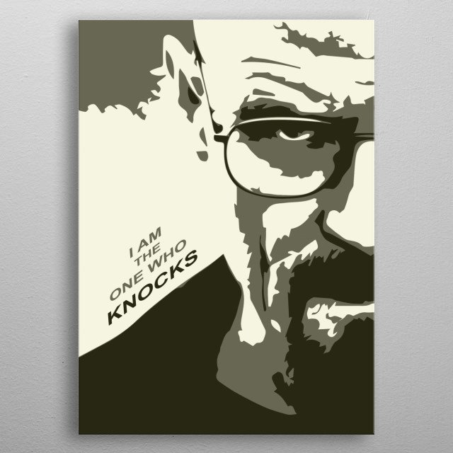 Walter white - from the TV show Breaking bad  metal poster