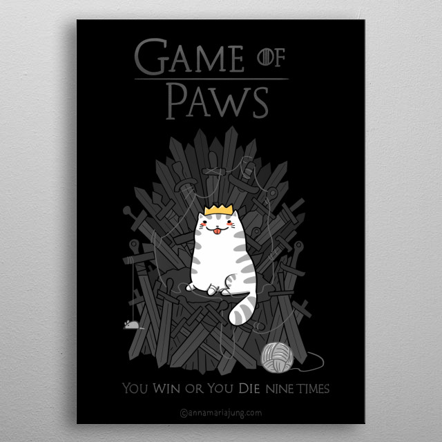 Game of Paws metal poster