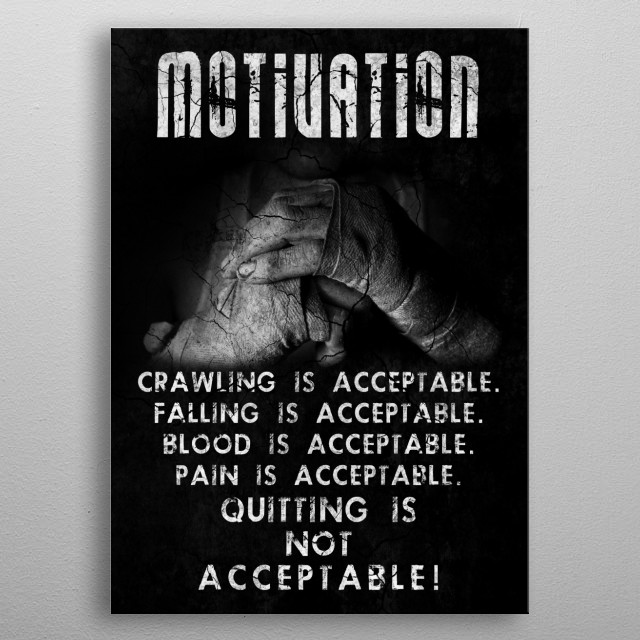 Quitting is not Acceptable! metal poster