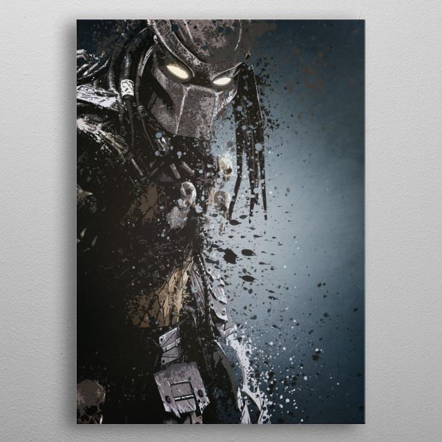 Predator version 2. Splatter effect artwork inspired by the aliens vs predator games. metal poster