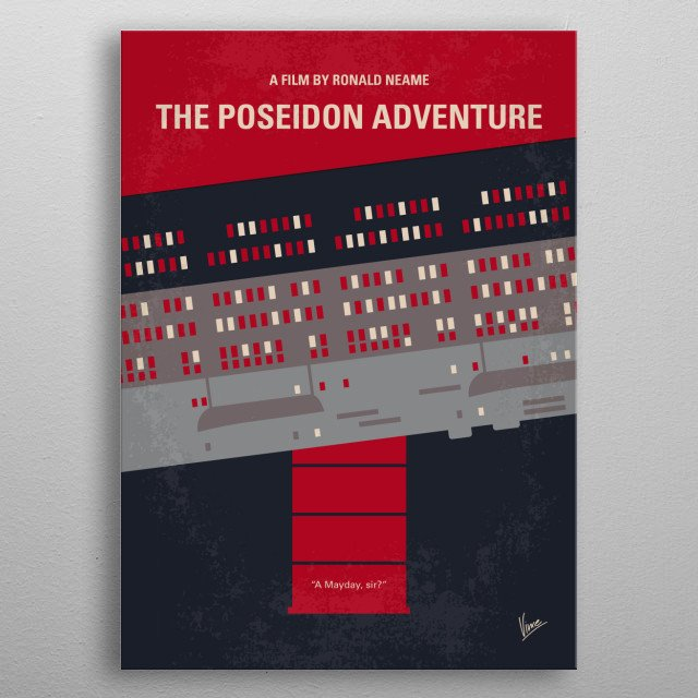 No679 My The Poseidon Adventure minimal movie poster  A group of passengers struggle to survive and escape when their ocean liner completely capsizes at sea. Directors: Ronald Neame, Irwin Allen Stars: Gene Hackman, Ernest Borgnine, Shelley Winters metal poster