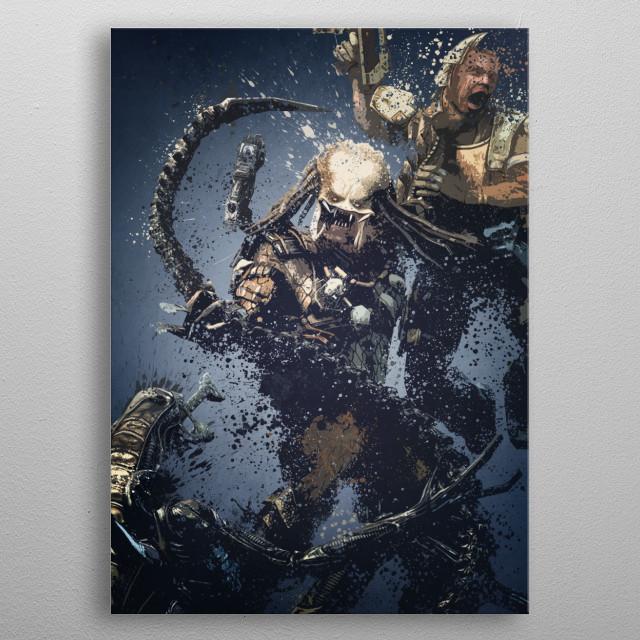 Aliens vs Predator. Splatter effect artwork inspired by the aliens vs predator games.  metal poster