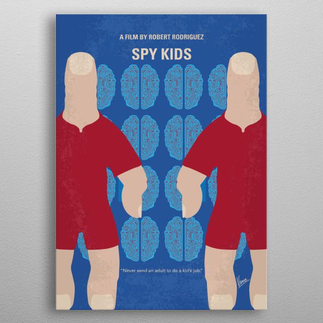 No681 My Spy Kids minimal movie poster  The children of secret-agent parents must save them from danger. Director: Robert Rodriguez Stars: Al... metal poster