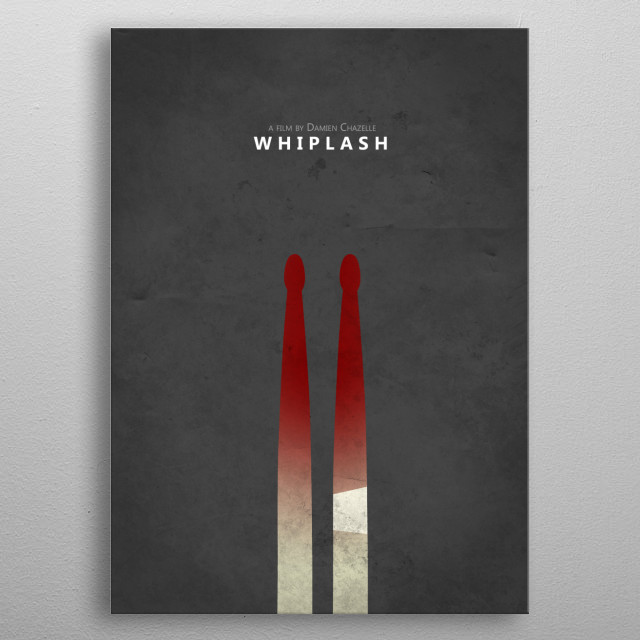 """A little tribute to my all-time-favorite """"Whiplash"""" by Damien Chazelle from 2014.  metal poster"""