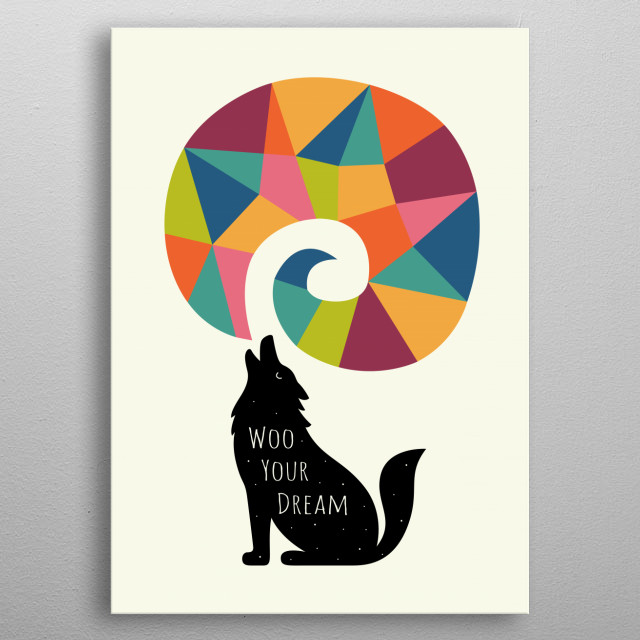 Woo Your Dream - Don't waste your time, live like a monster and dream like a wolf : ) metal poster