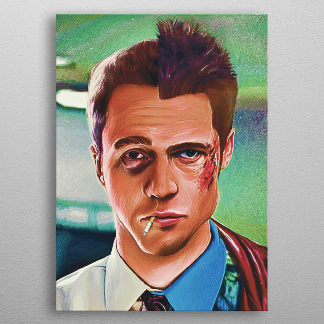 Dual personality at it's best. Don't mess with Tyler. Favorite movie Fight Club.  metal poster