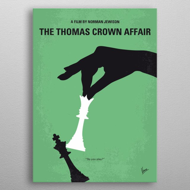 No689 My The Thomas Crown Affair minimal movie poster  A debonair, adventuresome bank executive believes he has pulled off the perfect multi-... metal poster