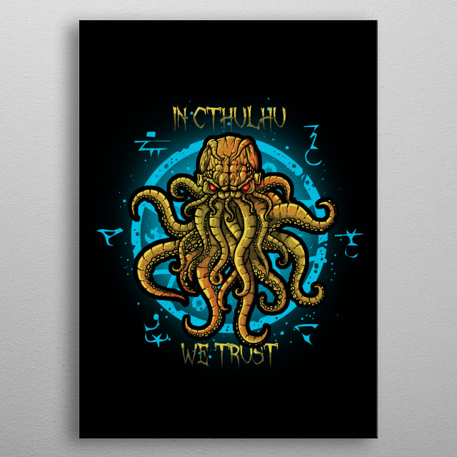 In Cthulhu We Trust metal poster