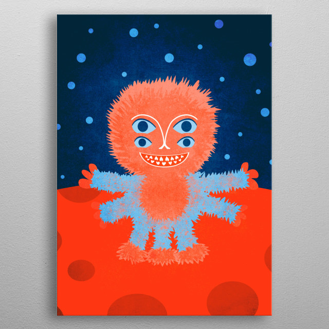 Smiling furry alien who comes from the planet Focus – a red planet with atmosphere which makes stars shine in lovely blue light. The Focussian has four eyes, four hands with three fingers each and three legs with little furry paws. Its teeth are tiny hearts – it's a lovable and cheerful one.  metal poster