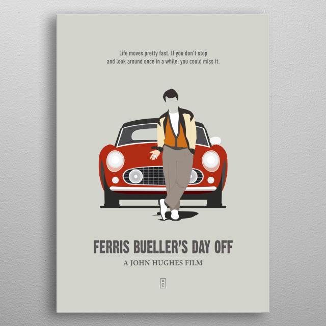 FERRIS BUELLER'S DAY OFF: Minimalist Movie Poster - John Hughes, Matthew Broderick, Alan Ruck, Mia Sara metal poster