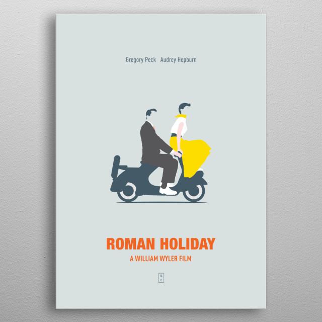 ROMAN HOLIDAY: Minimalist Movie Poster -  Gregory Peck, Audrey Hepburn, William Wyler metal poster