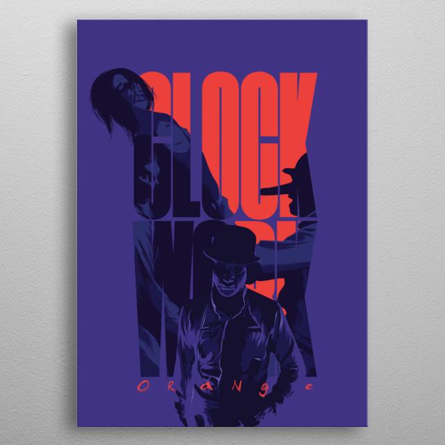 clockwork orange - alternative movie poster  metal poster