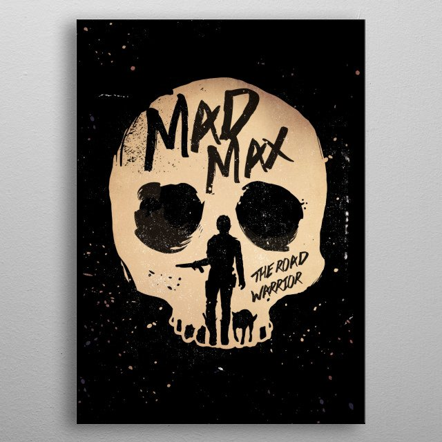 The Road warrior Mad Max art movie inspired. metal poster