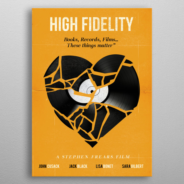 High fidelity art movie inspired. metal poster