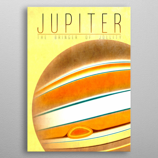 Jupiter - The Bringer of Jollity 5/9 in the complete set of planets. metal poster