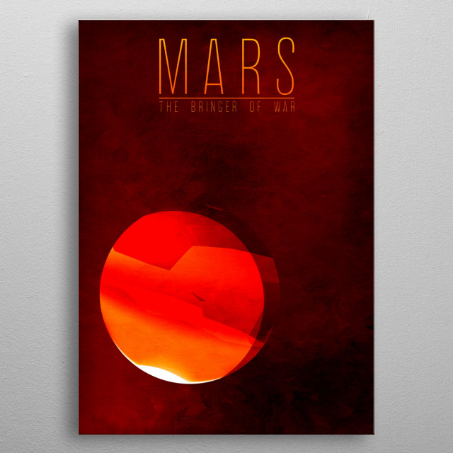 Mars - The Bringer of War 4/9 in the complete set of planets. metal poster