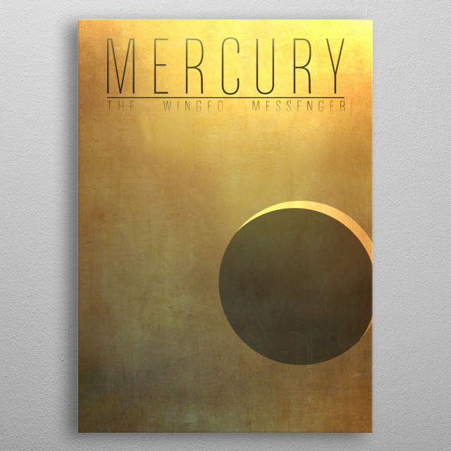 Mercury - The Winged Messenger 1/9 in the complete set of planets. metal poster