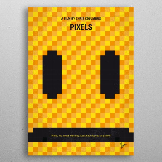 No703 My pixels minimal movie poster  When aliens misinterpret video feeds of classic arcade games as a declaration of war, they attack the E... metal poster