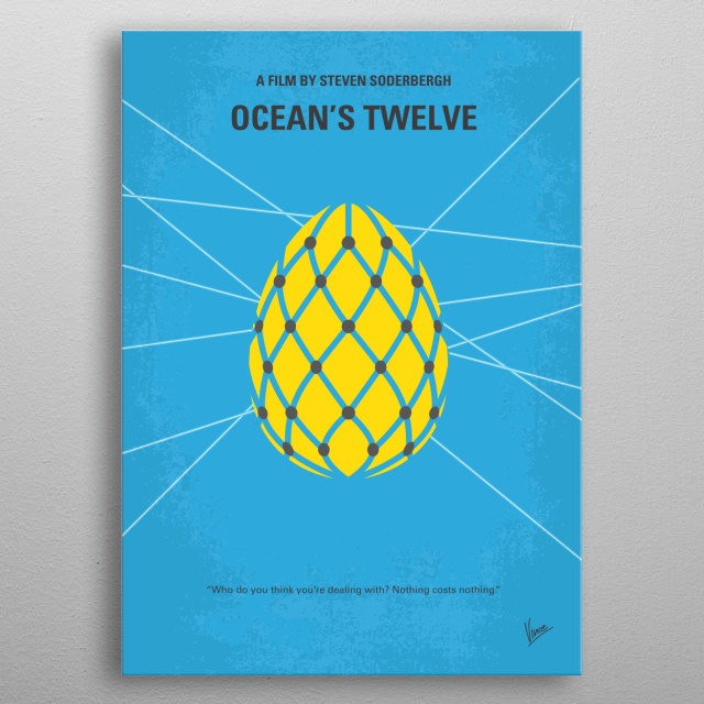 No057 My Oceans 12 minimal movie poster  Daniel Ocean recruits one more team member so he can pull off three major European heists in this se... metal poster
