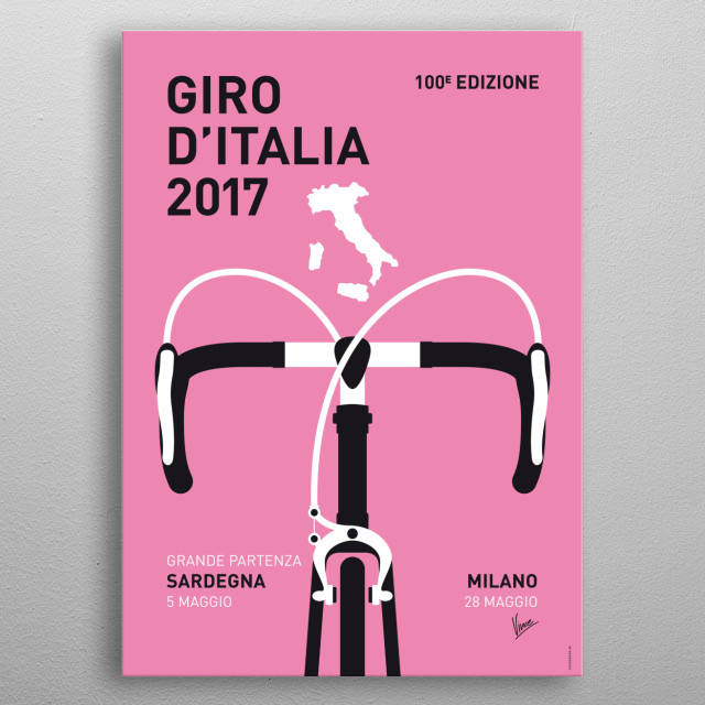 MY GIRO DITALIA MINIMAL POSTER 2017 Arms, hands, bars, knees Spinning blur, fast trees Heart bangs, tires sing Wind roars, gears ching Climbi... metal poster