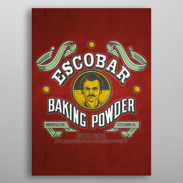 Escobar Baking powder metal poster