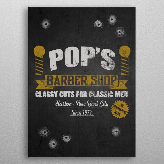 Pops barber shop. Classy cuts for classyc men. Forward, Always forward. metal poster