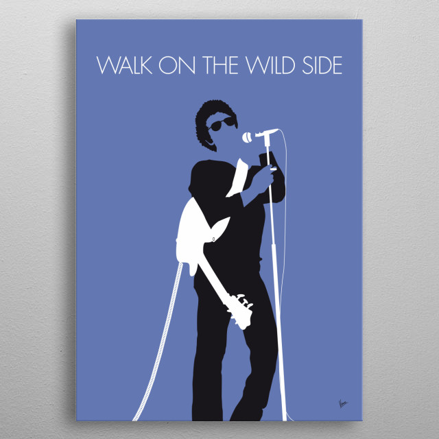 """No068 MY LOU REED Minimal Music poster """"Walk on the Wild Side"""" is a song by Lou Reed from his second solo album, Transformer (1972). It was produced by David Bowie. The song received wide radio coverage, despite its touching on taboo topics metal poster"""